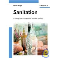 Sanitation : Cleaning And Disinfection In The Food Industry