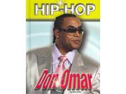 Don Omar (Hip Hop) Publisher: Mason Crest Publish Date: 9/1/2007 Language: ENGLISH Pages: 64 Weight: 1.24 ISBN-13: 9781422202906 Dewey: 782.4216491