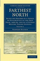 Farthest North: Being The Record Of A Voyage Of Exploration Of The Ship Fram, 1893-96, And Of A Fifteen Months Slei