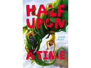 Half upon a Time (Half upon a Time) Publisher: Simon & Schuster Publish Date: 9/13/2011 Language: ENGLISH Pages: 385 Weight: 1.14 ISBN-13: 9781416995944 Dewey: [Fic]