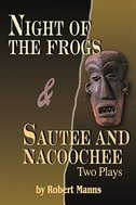 Night of the Frogs & Sautee and Nacoochee: Two Plays