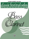 Classic Festival Solos - B-flat Bass Clarinet, Volume 2: B-flat Bass Clarinet Part