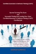 Certified Associate In Software Testing (cast) Secrets To Acing The Exam And Successful Finding And Landing Your Next Certified Associate In Software Testing (c
