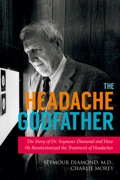 Learn the story of a man who lived the American dream and improved the quality of life for thousands of headache sufferers