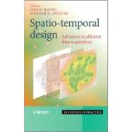 Spatio-Temporal Design : Advances in Efficient Data Acquisition