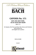 Cantata No. 171 -- Gott, Wie Dein Name, So Ist Auch Dein Ruhm (god, As Your Name Is, So Is Also Your Praise): For Satb Solo, Satb Chorus/choir And Orchestra Wit