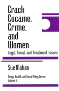 Sue Mahan provides an up-to-date, accessible discussion of the issues relevant to the debate on crack cocaine, crime and women