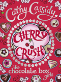 Chocolate Box Girls: Cherry Crush: Cherry Crush