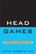 Head Games is focused on the way in which ethnocentrism and cultural bias can impact public health, and in this case, psychotherapeutic process
