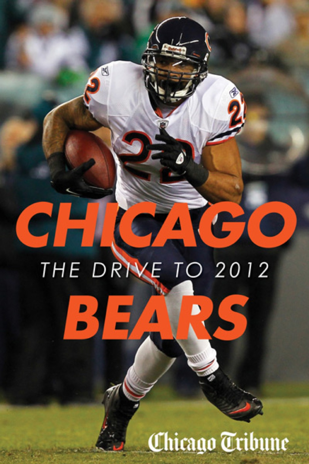 Chicago Bears: The Drive To 2012 (ebook)