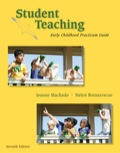 Student Teaching: Early Childhood Practicum Guide, 7e