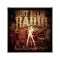 Dirt River Radio - Rock 'n' Roll Is My Girlfriend (Music CD)
