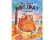 Old Tom's Holiday Publisher: Peachtree Pub Ltd Publish Date: 7/30/2004 Language: ENGLISH Pages: 32 Weight: 1.49 ISBN-13: 9781561453160 Dewey: [E]