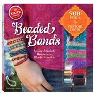 Beaded Bands : Super Stylish Bracelets Made Simple