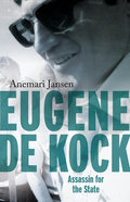 Eugene De Kock: Assassin For The State