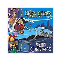 Brian Setzer Orchestra - Dig That Crazy Christmas (Music CD)