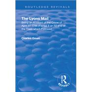 Revival: The Lyons Mail (1945): Being An Account Of The Crime Of April 27 1796 And Of The Trials Which Followed.