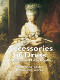 Drawing upon a vast number of historical sources, the authors of this useful reference have created an entertaining account of the forms of personal adornment men and women have used throughout the ages to enhance their wearing apparel