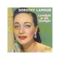 Dorothy Lamour - Lovelight In The Starlight