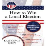 How to Win a Local Election : A Complete Step-by-Step Guide