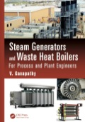Incorporates Worked-Out Real-World ProblemsSteam Generators and Waste Heat Boilers: For Process and Plant Engineers focuses on the thermal design and performance aspects of steam generators, HRSGs and fire tube, water tube waste heat boilers including air heaters, and condensing economizers