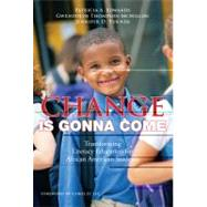 Change Is Gonna Come : Transforming Literacy Education For African American Students