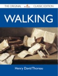 Walking, by Henry David Thoreau - The Original Classic EditionFinally available, a high quality book of the original classic edition.This is a new and freshly published edition of this culturally important work, which is now, at last, again available to you.Enjoy this classic work today