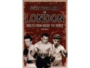 Fighting Men of London Binding: Hardcover Publisher: Trafalgar Square Publish Date: 2014/09/01 Synopsis: The compelling life stories of seven former professional boxers who fought between the 1930s and 1960s