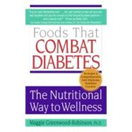 Foods That Combat Diabetes : The Nutritional Way to Wellness