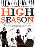 High Season is the story of Jim Hearn, a working-class boy made good-and very, very bad
