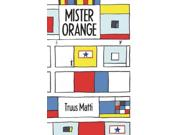 Mister Orange Reprint Binding: Hardcover Publisher: Enchanted Lion Books Publish Date: 2013/01/29 Synopsis: Assuming his older brother's job as a grocery store delivery boy when his brother leaves to fight in World War II, young Linus Muller befriends an enigmatic European artist who orders a crate of oranges every week and who discusses with Linus respective views on the war, the future and creative freedom