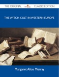 The Witch-cult In Western Europe - The Original Classic Edition