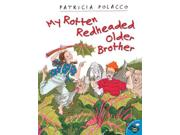 My Rotten Redheaded Older Brother Aladdin Picture Books Reprint Binding: Paperback Publisher: Simon & Schuster Publish Date: 1998/09/01 Synopsis: Patricia's freckled-faced older brother is always showing her up and rubbing it in her face with that extra-rotten, weasel-eyed, greeny-toothed grin of his, but when Patricia finally finds something at which she can beat Richard, she becomes his biggest fan