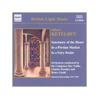 Albert Ketelbey - Sanctuary Of The Heart (Noble, Prentice, Geehl) (Music CD)