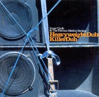 Heavyweight Dub/killer Dub