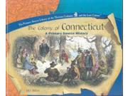 The Colony Of Connecticut Primary Source Library Of The Thirteen Colonies And The Lost Colony.