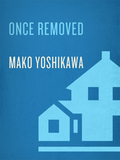 """The Washington Post praised Mako Yoshikawa's extraordinary first novel, One Hundred and One Ways, as """"strikingly assured."""" The Orlando Sentinel called it """"an impressive accomplishment."""" In Once Removed, Yoshikawa continues in the tradition of Alice Walker and Amy Tan with a powerful story of two women from different cultures who form a deep friendship that, though severely tested, can never be broken"""