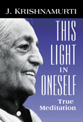 These selections present the core of Krishnamurti's teaching on meditation, taken from discussions with small groups, as well as from public talks to large audiences