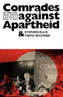 Comrades Against Apartheid: The Anc And The South African Communist Party In Exile