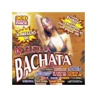 Various Artists - Me Gusta La Bachata (Il Meglio) (Music CD)