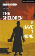 The Children & Have I None