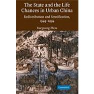 The State and Life Chances in Urban China: Redistribution and Stratification, 19491994