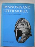 Pannonia and Upper Moesia: History of the Middle Danube Provinces of the Roman Empire (The Provinces of the Roman Empire)