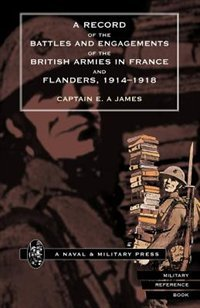 Record Of The Battles & Engagements Of The British Armies In France & Flanders 1914-18.