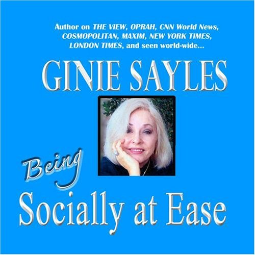 BEING SOCIALLY AT EASE by GINIE SAYLES