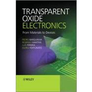 Transparent Oxide Electronics : From Materials To Devices