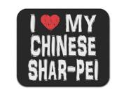 I Love My Chinese Shar-Pei Mousepad Mouse Pad