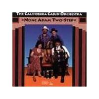 California Cajun Orchestra - Nonc Adam Two-step