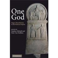One God : Pagan Monotheism in the Roman Empire