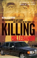 On Valentine's Day 2005 former Lebanese PM Rafik Hariri, nicknamed 'Mr Lebanon' for his local power and patronage, was killed by a massive explosion as he drove along the Beirut seafront